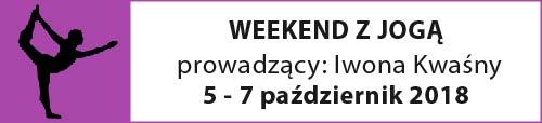 WEEKEND Z JOGĄ_I.Kwaśny 5-7.10.2018